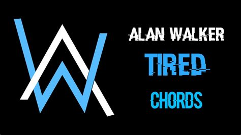 alan walker tired chord alan walker ft gavin james tired chords easy piano