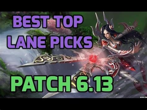 best top laners top 5 best top laners patch 6 13 youtube