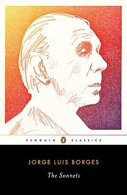 the sonnets books the sonnets by jorge luis borges reviews discussion