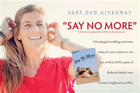 Longboard Giveaway 2017 - quot say no more quot surf movie dvd giveaway enter today to win the new women s longboard