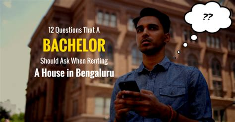 questions to ask when renting a house 12 questions that a bachelor should ask when renting a house in bangalore metrosaga