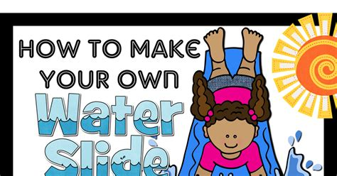 how to make a water slide in your backyard creative playground splish splash sunday make your own water slide