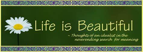 Life Is Beautiful Blogspot | life is beautiful