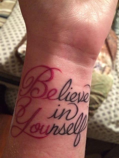 believe in yourself tattoo believe in yourself be you i like this i 180 d like to