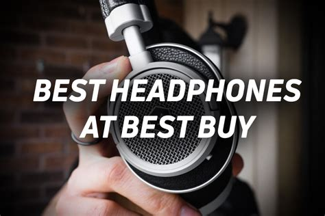 best headphones to buy at best buy best headphones from best buy the blue shirts a