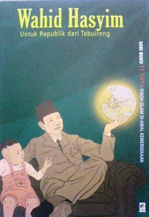 Buku Saku Tempo Wahid Hasyim wahid hasyim untuk republik dari tebuireng by tim buku