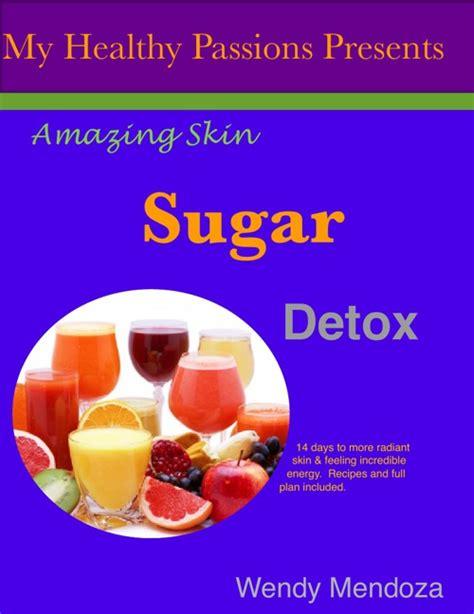 Sugar Detox Symptoms Skin by Flipsnack Amazing Skin Sugar Detox By Wendy Mendoza
