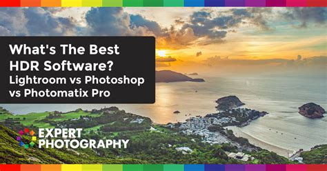 best hdr what s the best hdr software lightroom vs photoshop vs