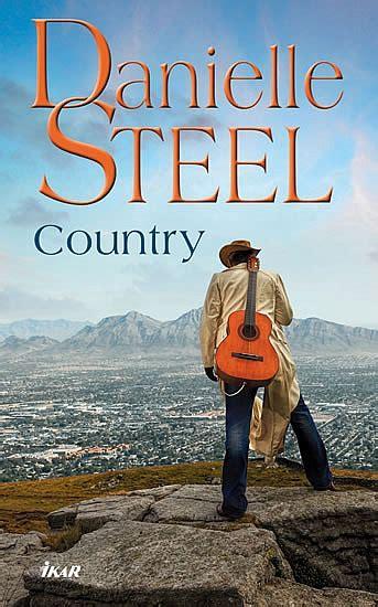 Country By Danielle Steel country danielle steel datab 225 ze knih