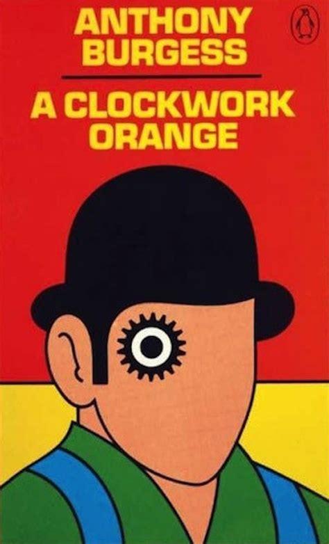 libro a clockwork orange restored d 237 a del libro las portadas m 225 s emblem 225 ticas de la literatura sopitas com