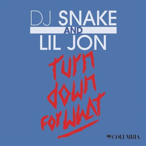 Download Mp3 Dj Snake Turn Down For What | turn down for what single lil jon dj snake mp3 buy