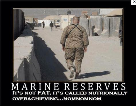Army Reserve Meme - marine reserves it s not fat it s called nutrionally