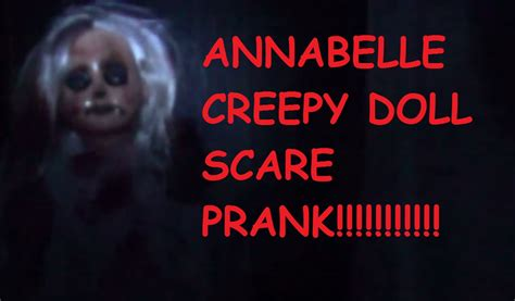 annabelle doll kills annabelle creation creepy doll prank you almost