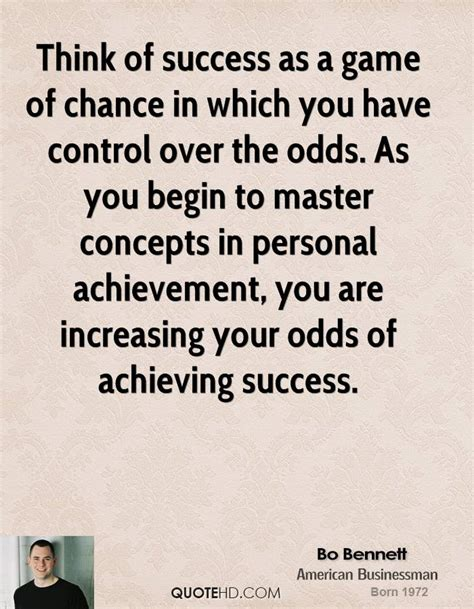 What Are The Odds Of Your Success by Bo Success Quotes Quotehd