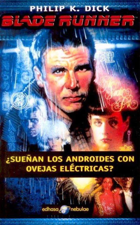 suenan los androides con el b 250 ho entre libros 191 sue 209 an los androides con ovejas el 201 ctricas philip k