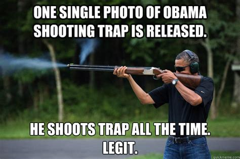 Obama Shooting Meme - one single photo of obama shooting trap is released he