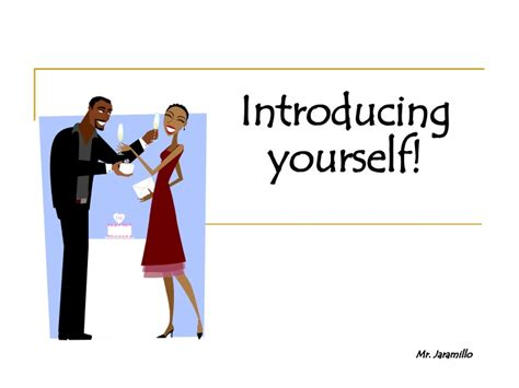 Introducing Yourself Introduce Yourself Ppt