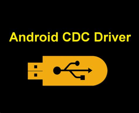 android drivers android cdc driver link available needrombd