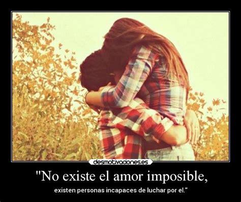imagenes de un amor imposible entre amigos quot no existe el amor imposible desmotivaciones