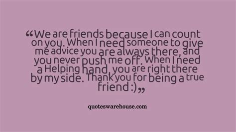 thanks for being my m we are friends because i can count on you when i need