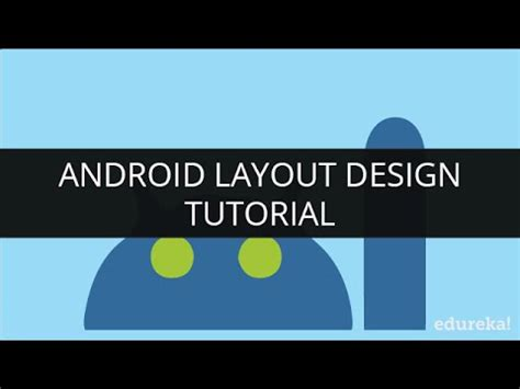 android layout video tutorial android layout design tutorial android application