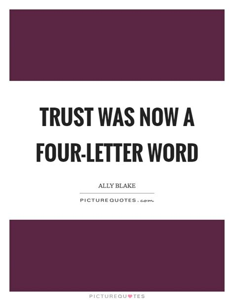 4 Letter Words Quotes trust was now a four letter word picture quotes