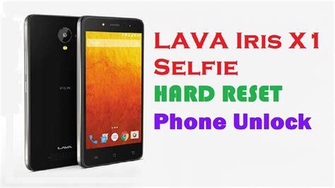 pattern unlock lava iris lava iris x1 selfie hard reset phone unlock patten