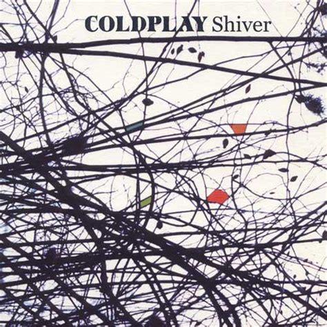 Coldplay Shiver   coldplay shiver la musica secondo cocchio