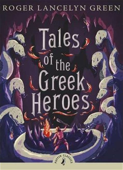 tales of the greek tales of the greek heroes dr roger lancelyn green rick riordan 9780141325286