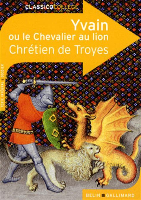 libro le chevalier a la yvain ou le chevalier au lion chr 233 tien de troyes comprar libro en fnac es