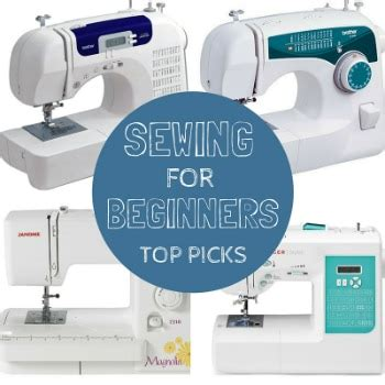 best sewing machines for beginners our top picks sewing made simple