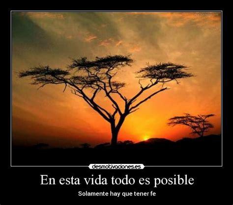 todo es posible en en esta vida todo es posible desmotivaciones