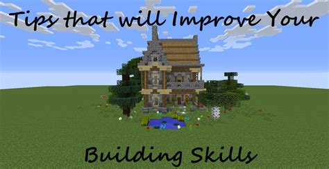 minecraft house tips improve your building skills tips that will improve your building skills minecraft project