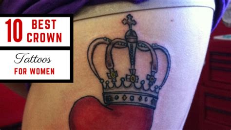 top 10 tattoos for women 10 best crown tattoos for amazing ideas