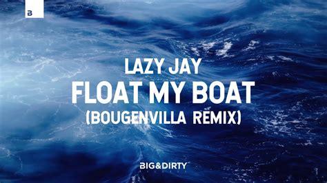 lazy jay float my boat bougenvilla remix andrei v 238 rgă - Lazy Jay Float My Boat Remix