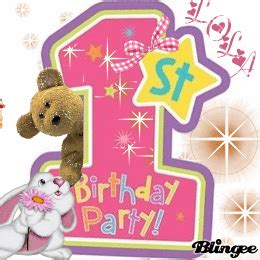 happy 1st birthday for lola picture 130646246 blingee com