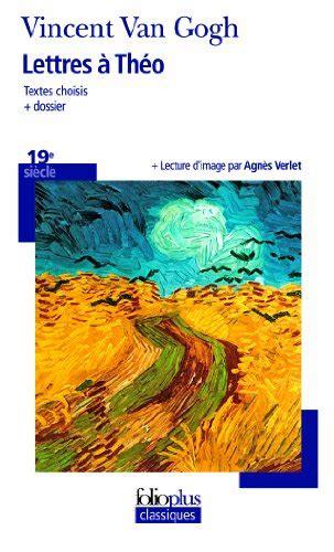 libro vincent van gogh libro lettres 224 th 233 o di vincent van gogh agn 232 s verlet