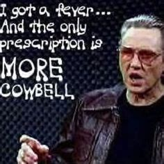 Christopher Walken Cowbell Meme - christopher walken quotes more cowbell image quotes at