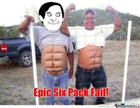Six Meme - six pack fail by zenfury meme center