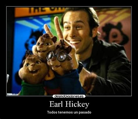 My Name Is Earl Memes - earl hickey