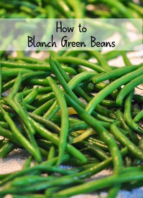 how to blanch green beans how to tuesday