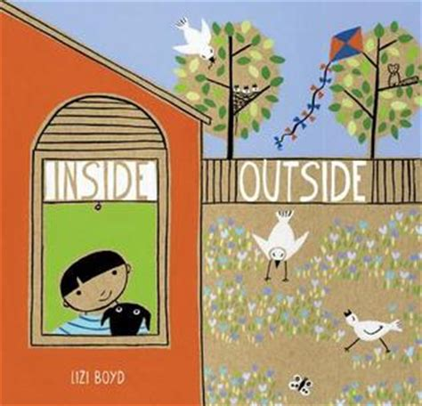 inside outside books inside outside by lizi boyd reviews discussion