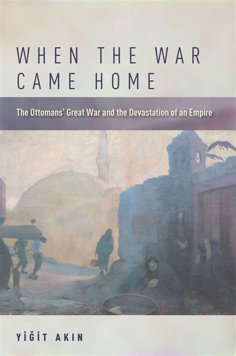 beyond the empire the indranan war books when the war came home the ottomans great war and the