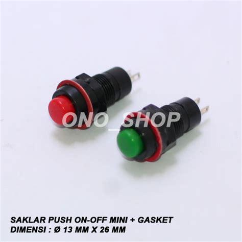 Saklar Push Mini jual saklar push on mini gasket ono shop
