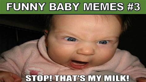 Pics Of Memes - funny baby memes 3 50 cute baby memes compilation