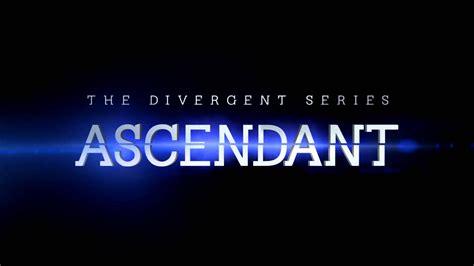 divergent movie ascendant release date the divergent series ascendant gets a new release date