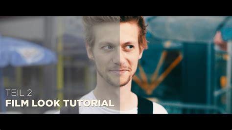 color grading tutorial look tutorial 2 2 das richtige color grading
