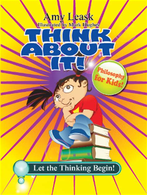 childrens book of philosophy 1409372049 thoughtful reflections amy leask writer of philosophy for children shares information about her