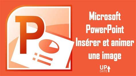 les themes de powerpoint 2010 gratuit microsoft powerpoint 2010 ins 233 rer et animer une image