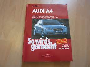 So Wirds Gemacht Audi A4 by Reparaturbuch Audi A4 Quot So Wird S Gemacht Quot 11 94 Bis 10 00